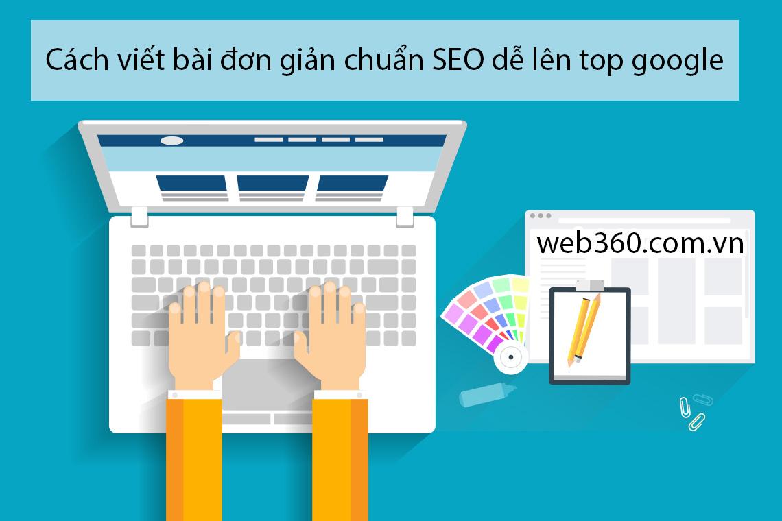 Cách viết bài đơn giản chuẩn SEO dễ lên top google